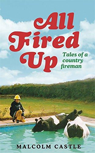 9781409134374: All Fired Up: Tales of a Country Fireman