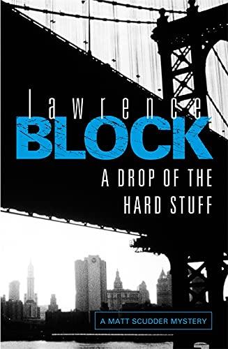 A Drop of the Hard Stuff: Block, Lawrence