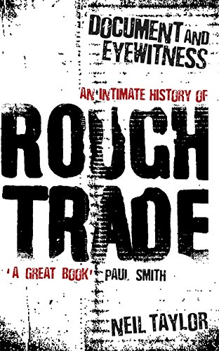 9781409135586: Document and Eyewitness: An Intimate History of Rough Trade