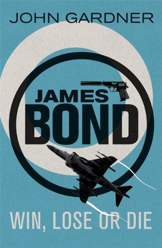 Win, Lose Or Die (James Bond): John E. Gardner