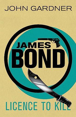 Licence to Kill (James Bond): Gardner, John