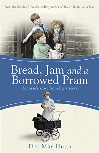 9781409136088: Bread, Jam and a Borrowed Pram: A Nurse's Story From the Streets