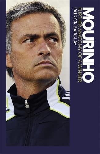 9781409136279: Mourinho: Further Anatomy of a Winner