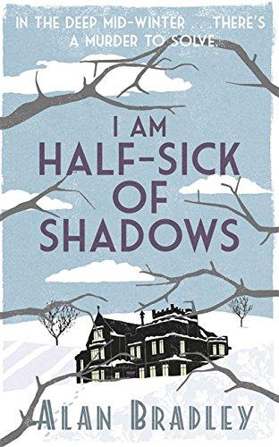 I am Half-Sick of Shadows (Flavia De: Alan Bradley,C. Alan