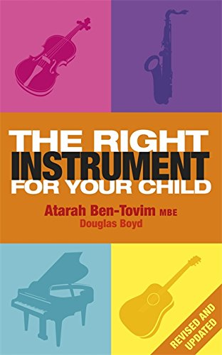 The Right Instrument for Your Child: Ben-Tovim MBE, Atarah,
