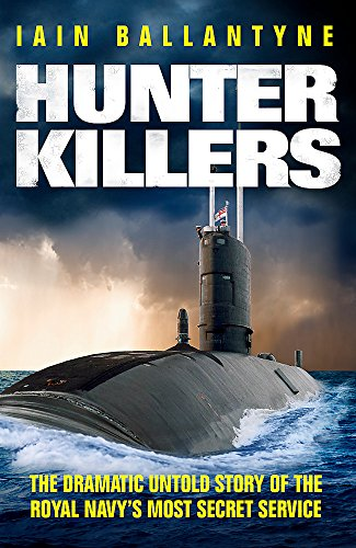9781409139010: Hunter Killers: The Dramatic Untold Story of the Royal Navy's Most Secret Service
