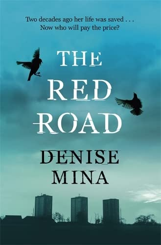 The Red Road **Signed & dated**: Denise Mina