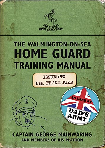 9781409141204: The Walmington-on-Sea Home Guard Training Manual: As Used by Dad's Army