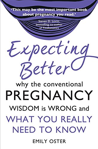 9781409142317: Expecting Better: Why the Conventional Pregnancy Wisdom is Wrong and What You Really Need to Know