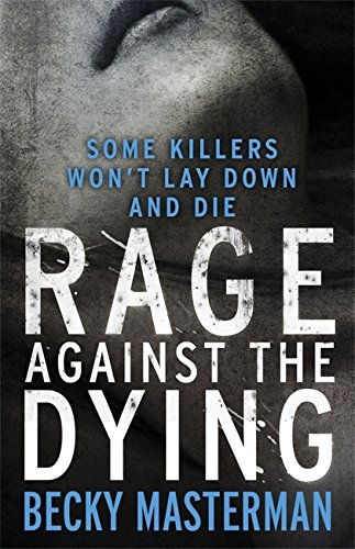 9781409143703: Rage Against the Dying. Becky Masterman (A Brigid Quinn investigation)