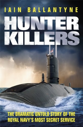 9781409144182: Hunter Killers: The Dramatic Untold Story of the Royal Navy's Most Secret Service