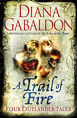 9781409144472: A Trail of Fire (Outlander Omnibus)