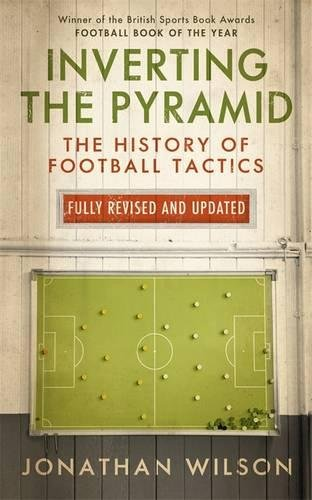9781409145868: Inverting the Pyramid: The History of Football Tactics