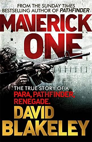 9781409146636: Maverick One: The True Story of a Para, Pathfinder, Renegade