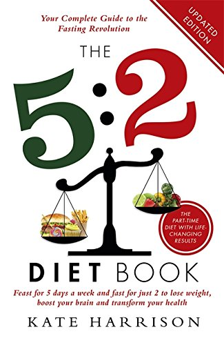 9781409146698: The 5:2 Diet Book: Feast for 5 Days a Week and Fast for Just 2 to Lose Weight, Boost Your Brain and Transform Your Health