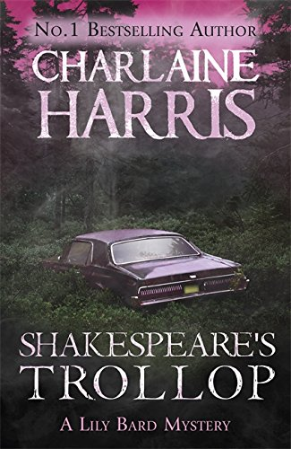 9781409147176: Shakespeare's Trollop: A Lily Bard Mystery
