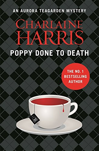 9781409147299: Poppy Done to Death: An Aurora Teagarden Novel (AURORA TEAGARDEN MYSTERY)