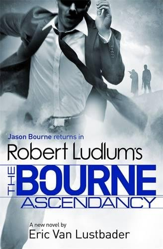 Robert Ludlum s the Bourne Ascendancy (Hardback): Robert Ludlum