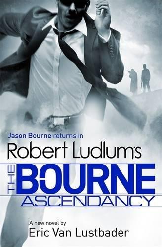 9781409149279: Robert Ludlum's The Bourne Ascendancy