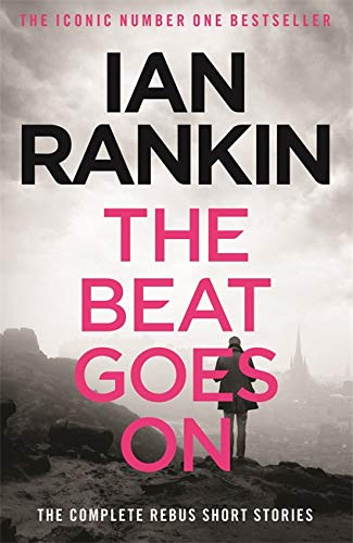 9781409151579: The Beat Goes On: The Complete Rebus Stories (A Rebus Novel)