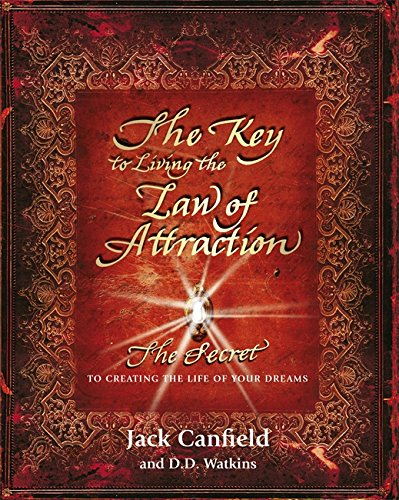 9781409151630: The Key to Living the Law of Attraction: The Secret To Creating the Life of Your Dreams