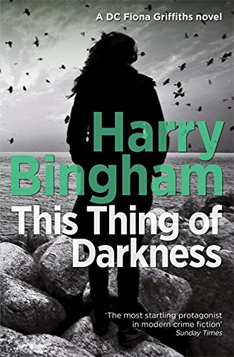 9781409152729: This Thing of Darkness: Fiona Griffiths Crime Thriller Series Book 4