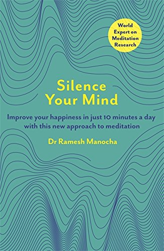 9781409153931: Silence Your Mind: Improve Your Happiness in Just 10 Minutes a Day With This New Approach to Meditation