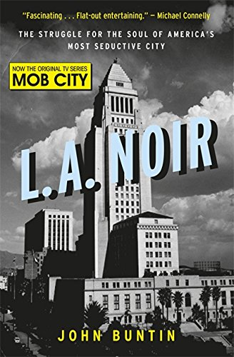 9781409154150: L.A. Noir: The Struggle for the Soul of America's Most Seductive City