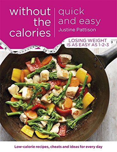 9781409154716: Quick and Easy Without the Calories: Low-Calorie Recipes, Cheats and Ideas for Every Day