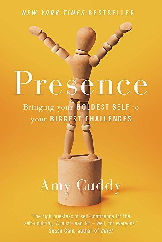 9781409156000: Presence: How to Bring Your Boldest Self to Your Biggest Challenges