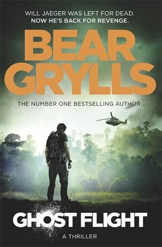 Ghost Flight (Will Jaeger 1) signed by: Bear Grylls
