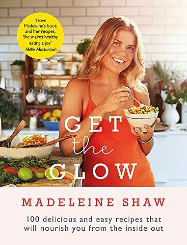 Get the Glow (Hardcover): Madeleine Shaw