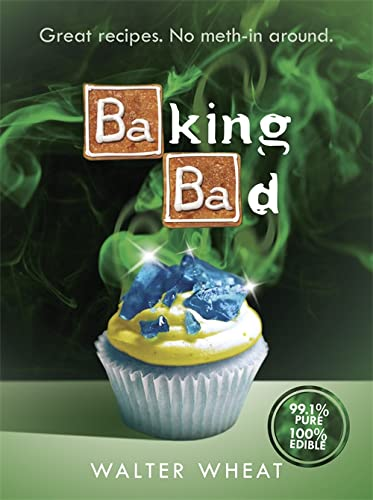 9781409157564: Baking Bad: Great Recipes. No Meth-in Around