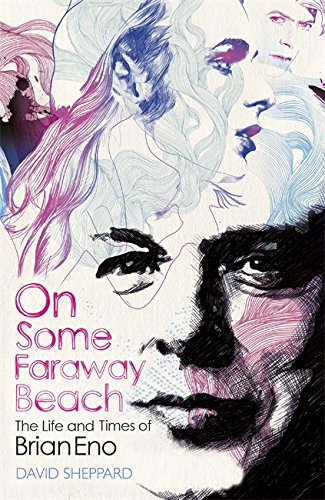 9781409157625: On Some Faraway Beach: The Life and Times of Brian Eno