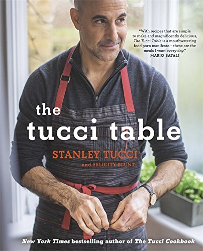 9781409158547: The Tucci Table: Cooking with Family and Friends