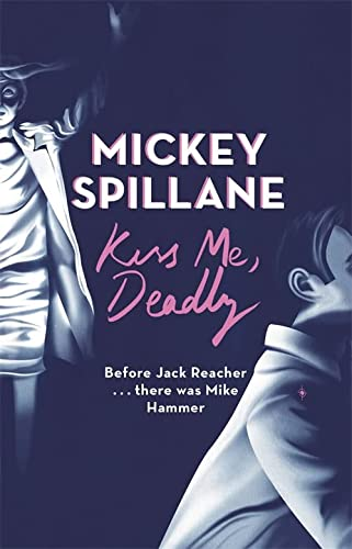 9781409158691: Kiss Me, Deadly (Mike Hammer)