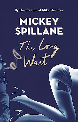 The Long Wait (Mike Hammer): Spillane, Mickey