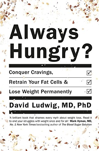 9781409158837: Always Hungry?: Conquer cravings, retrain your fat cells and lose weight permanently
