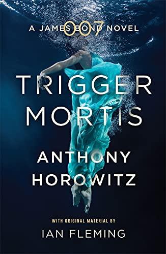 9781409159148: Trigger Mortis: A James Bond Novel
