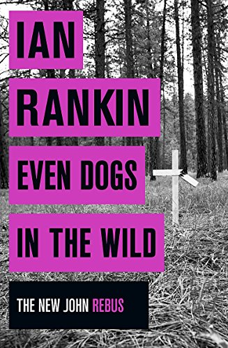 9781409159377: Even Dogs in the Wild: The New John Rebus