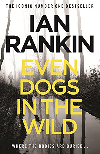 9781409159384: Even Dogs In The Wild (A Rebus Novel)