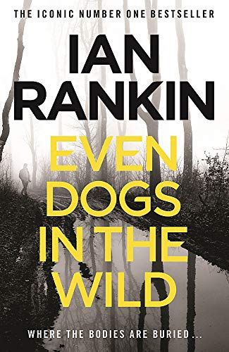9781409159384: Even Dogs in the Wild: The No.1 bestseller (Inspector Rebus Book 20) (A Rebus Novel)