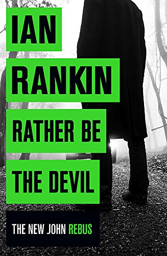 9781409159414: Rather Be the Devil: The brand new Rebus No.1 bestseller