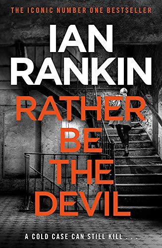 9781409159421: Rather Be the Devil: The superb Rebus No.1 bestseller (Inspector Rebus 21)