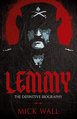Lemmy: The Definitive Biography: Wall, Mick