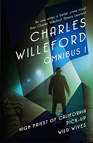 Charles Willeford Omnibus 1: High Priest of: Charles Willeford