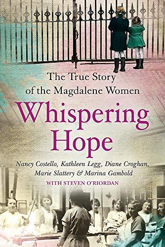 9781409160847: Whispering Hope: The True Story of the Magdalene Women
