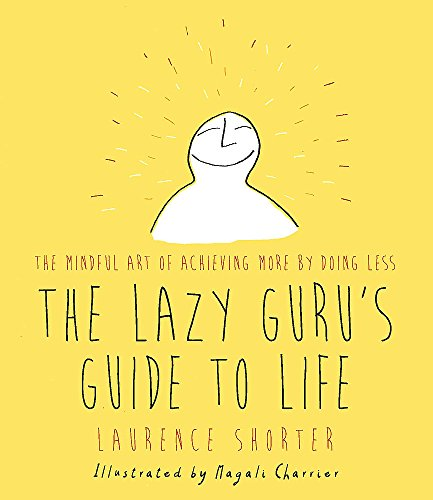 9781409160892: The Lazy Guru's Guide to Life: The Mindful Art of Achieving More by Doing Less