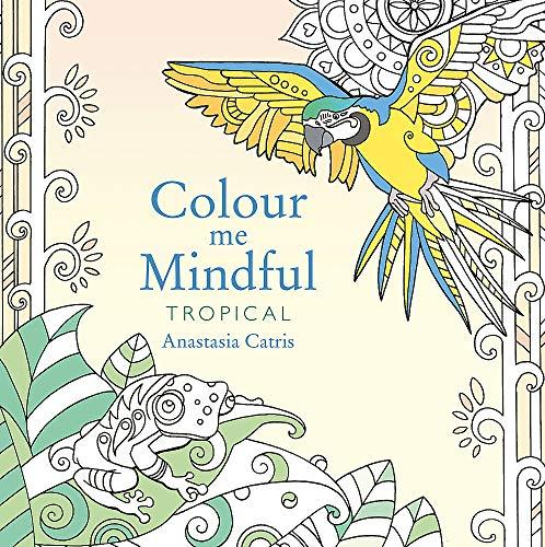 9781409163084: Colour Me Mindful: Tropical