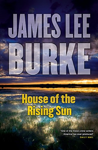 House of the Rising Sun: James Lee Burke